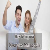 How to Improve Dissertation Writing Skills
